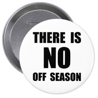 No Off Season 10 Cm Round Badge