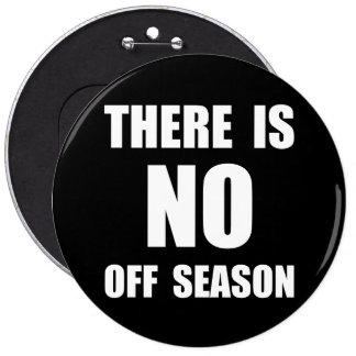 No Off Season 6 Cm Round Badge