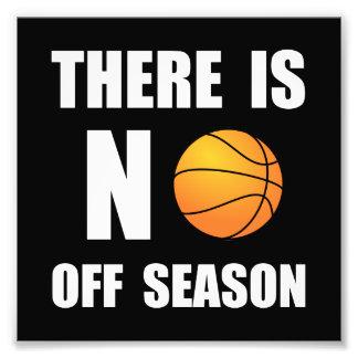 No Off Season Basketball Photo Print