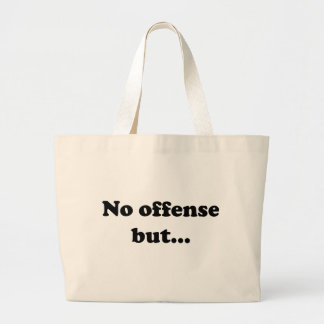 No offense but canvas bags