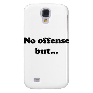 No offense but galaxy s4 cases