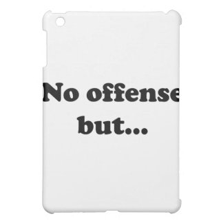 No offense but case for the iPad mini