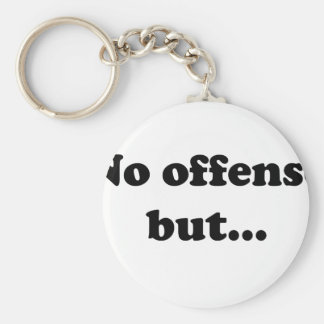 No offense but... keychains