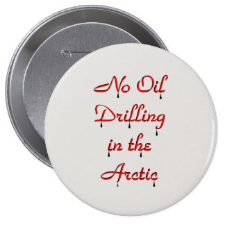 No Oil Drilling  in the Arctic Pinback Button