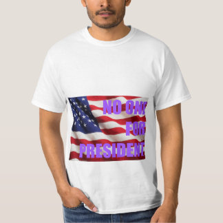 No One 4 President Tees