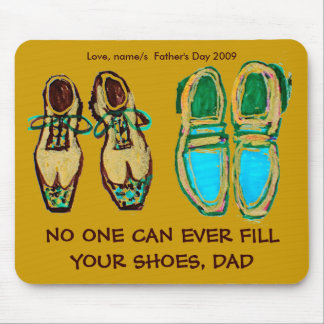 No One Can Ever Fill Your Shoes, Dad Mousepad