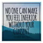 No one can make you feel inferior... poster