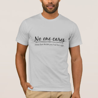 No one Cares Men's Shirt