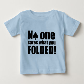 No One Cares What You Folded Baby T-Shirt