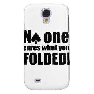 No One Cares What You Folded Samsung Galaxy S4 Cases