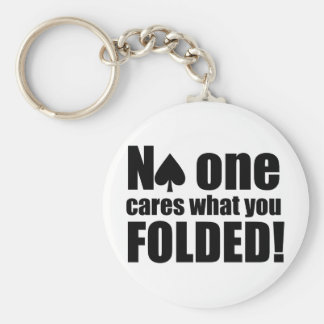 No One Cares What You Folded Basic Round Button Key Ring