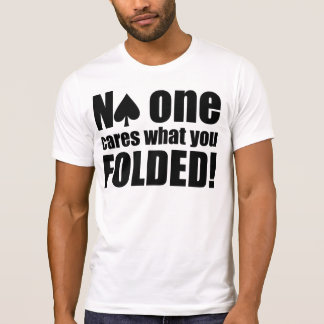 No One Cares What You Folded Shirt