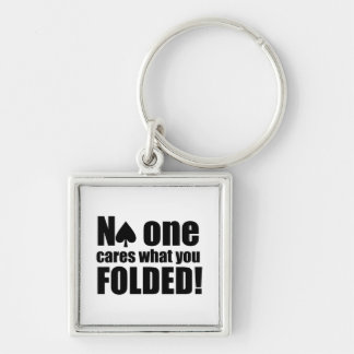 No One Cares What You Folded Silver-Colored Square Key Ring