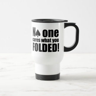 No One Cares What You Folded Stainless Steel Travel Mug