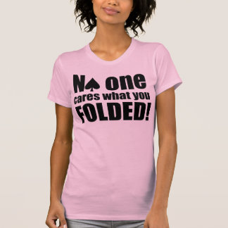 No One Cares What You Folded T-shirts