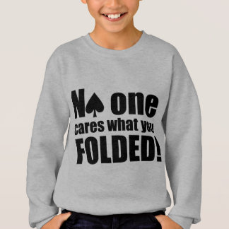 No One Cares What You Folded Tee Shirt