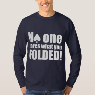 No One Cares What You Folded Tees