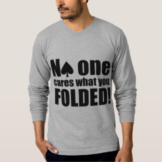 No One Cares What You Folded Tshirts