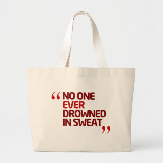 No One Ever Drowned in Sweat Running Inspiration Bags