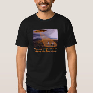 No one expects alien abduction tee shirt