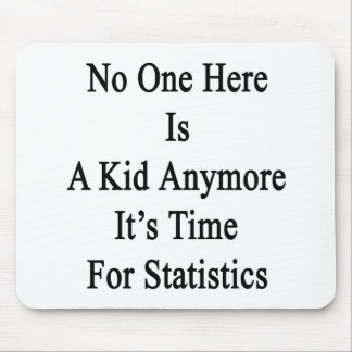 No One Here Is A Kid Anymore It's Time For Statist Mouse Pad