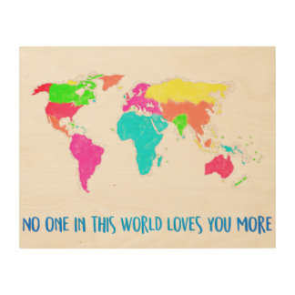 No One in this World Loves You More Wood Wall Art