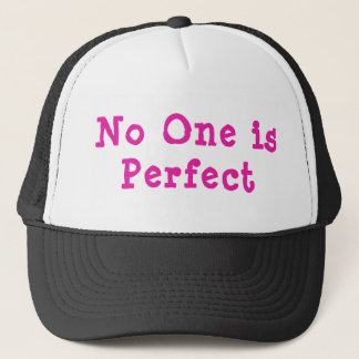 No One is Perfect Trucker Hat
