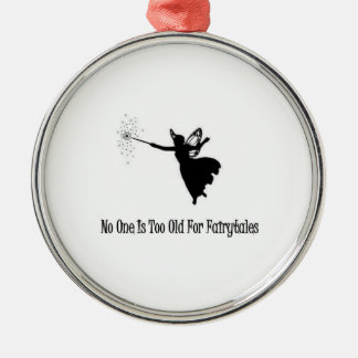 No One Is Too Old For Fairytales Christmas Ornament