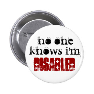 no one, knows i'm, disabled 6 cm round badge