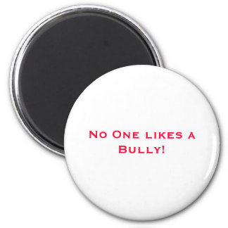 No one likes a bully 6 cm round magnet