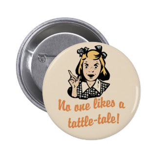 No One Likes a Tattle Tale 6 Cm Round Badge