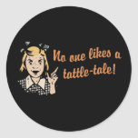 No One Likes a Tattle Tale Round Stickers