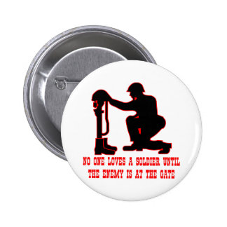 No One Loves A Soldier Until The Enemy Is At The 6 Cm Round Badge
