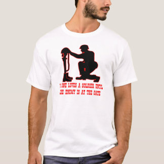 No One Loves A Soldier Until The Enemy Is At The T-Shirt