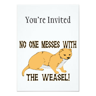 No One Messes With The Weasel 13 Cm X 18 Cm Invitation Card