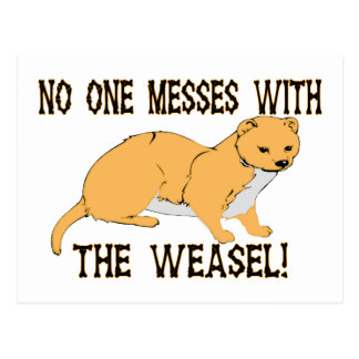 No One Messes With The Weasel Postcard