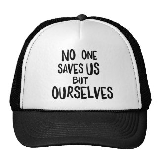 """""""No one saves us but ourselves"""" cap"""