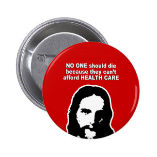 No one should die because they can't afford health 6 cm round badge