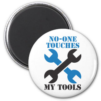 No-ONE Touches my TOOLS! man male design 6 Cm Round Magnet