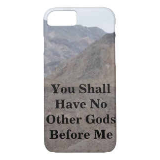 No Other Gods Before Me iPhone 7 Case