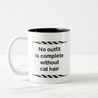No outfit is complete without cat hair Two-Tone coffee mug