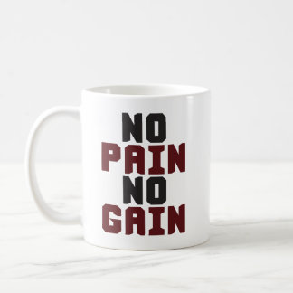 No Pain, No Gain - Gym Workout Motivational Coffee Mug