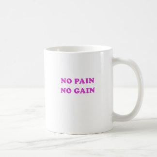 No Pain No Gain Coffee Mug