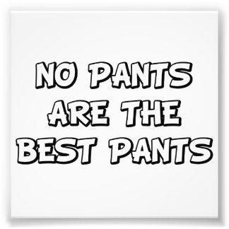 No Pants Are The Best Pants Photograph