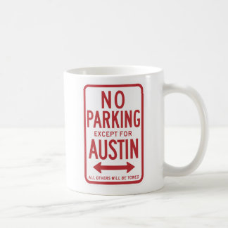 No Parking Except For Austin Sign Coffee Mug