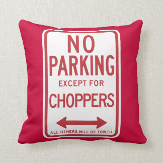 No Parking Except For Choppers Sign Cushion