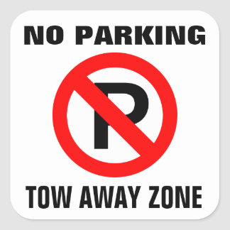 No Parking Tow Away Zone Sign Square Sticker