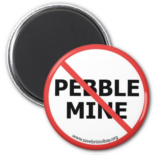 No Pebble Mine Magnet