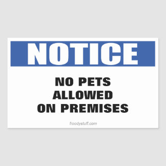 No Pets Allowed Notice Sign Rectangular Sticker