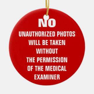 No Photos Autopsy Room Sign Christmas Ornament